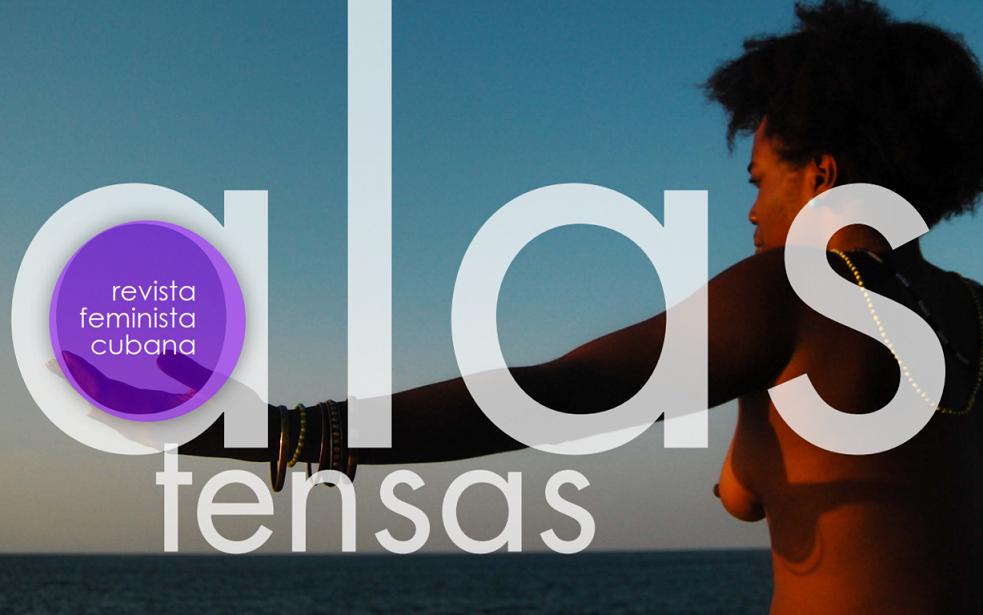 Nace Alas Tensas: Revista Feminista en Cuba